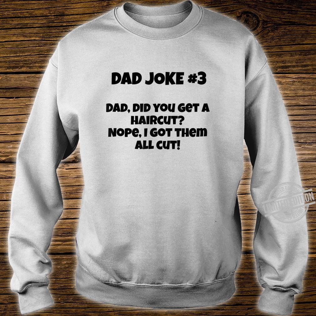 Dad Joke #3 Shirt sweater
