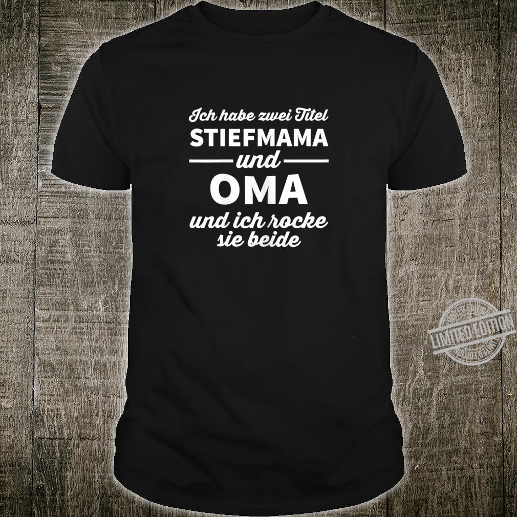 Damen Stiefmama Stiefmutter Ich habe zwei Titel Stiefmama und Oma Shirt