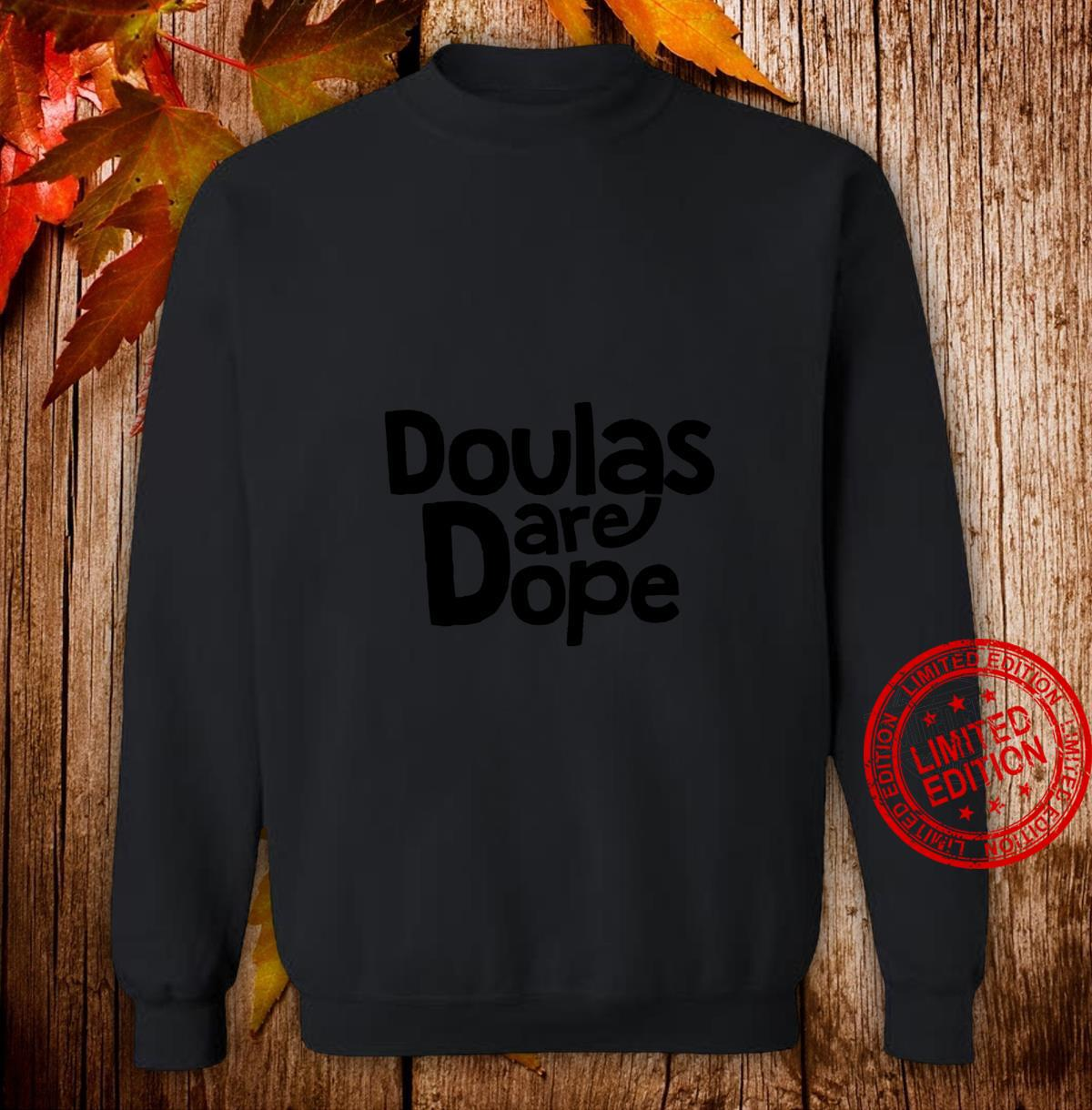 'Doulas Are Dope' Hip Birth Support Doula Thank You Shirt sweater