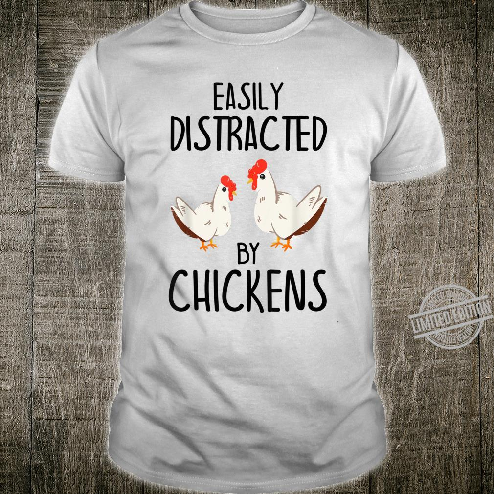 Easily Distracted By Chickens Chicken Shirt