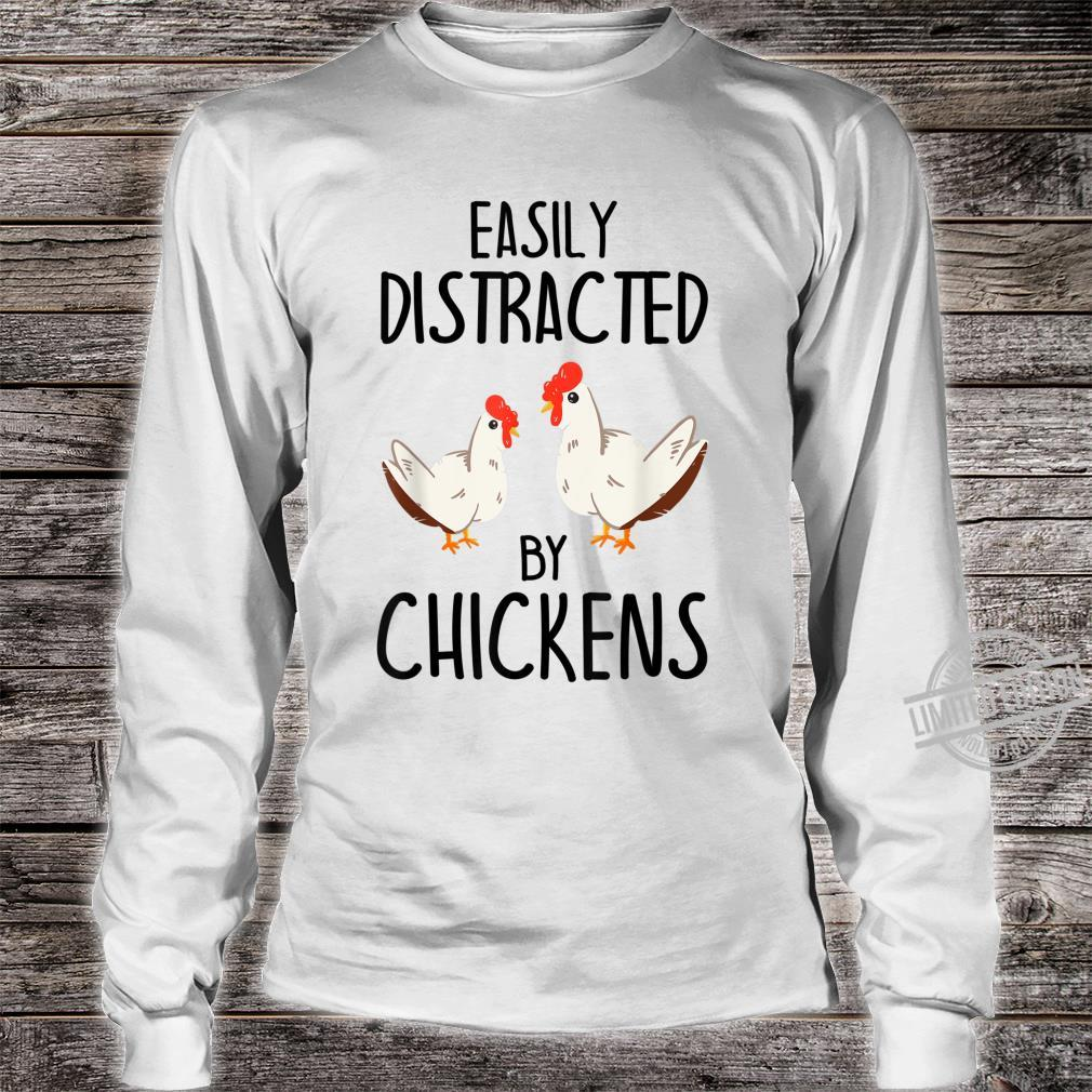 Easily Distracted By Chickens Chicken Shirt long sleeved