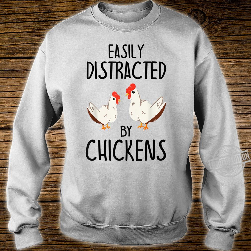 Easily Distracted By Chickens Chicken Shirt sweater