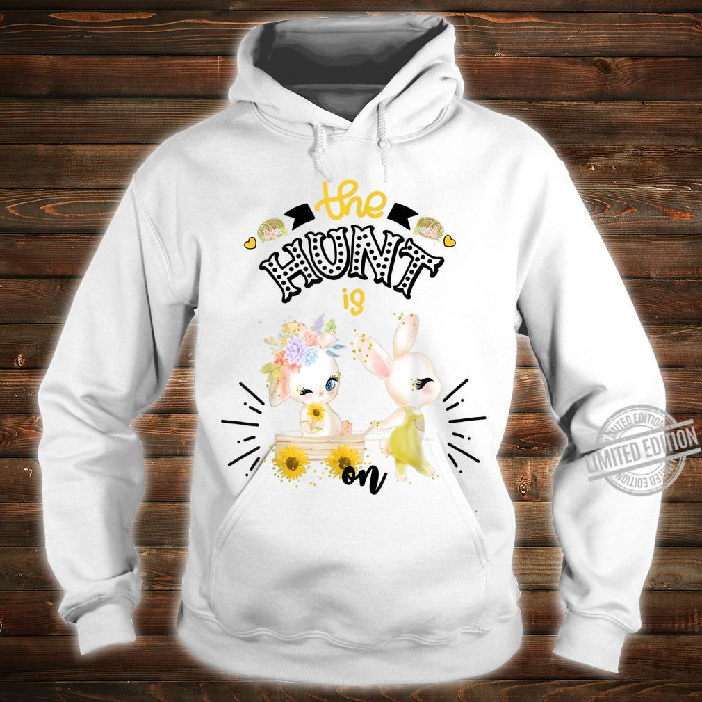 Easter For Sunflower The Hunt Is On Cute Bunny Shirt hoodie