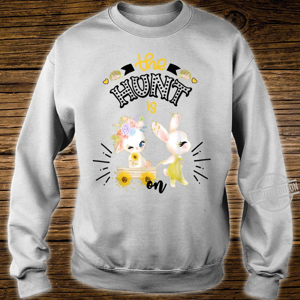 Easter For Sunflower The Hunt Is On Cute Bunny Shirt sweater