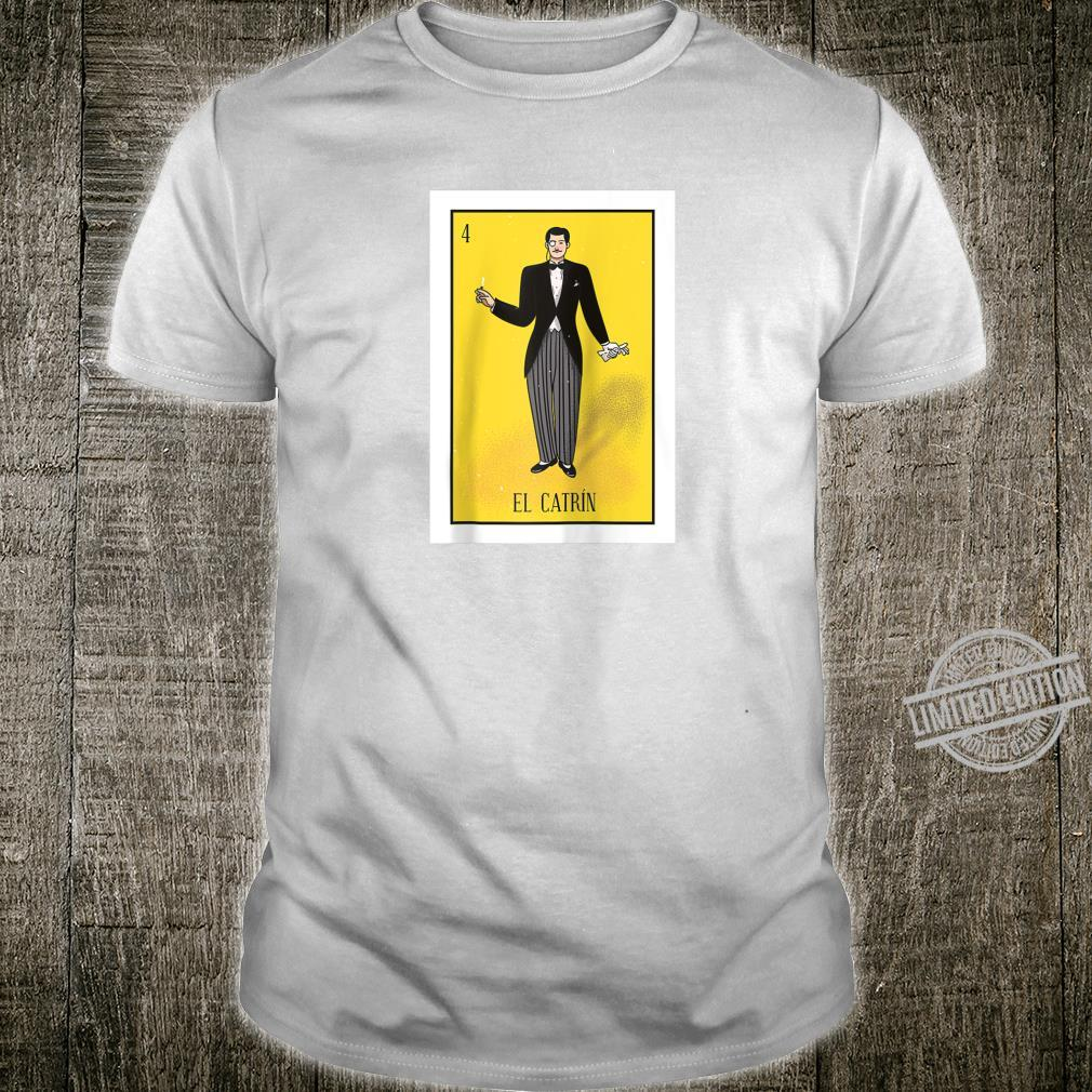 El Catrin Lottery The Gentleman Card Mexican Lottery Shirt