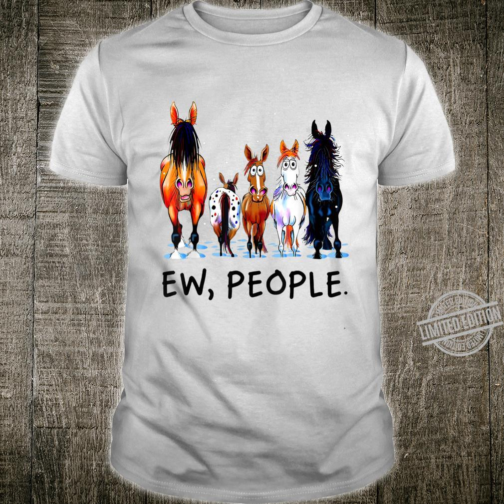 Ew, People Birthday Horse Riding For Horses Shirt