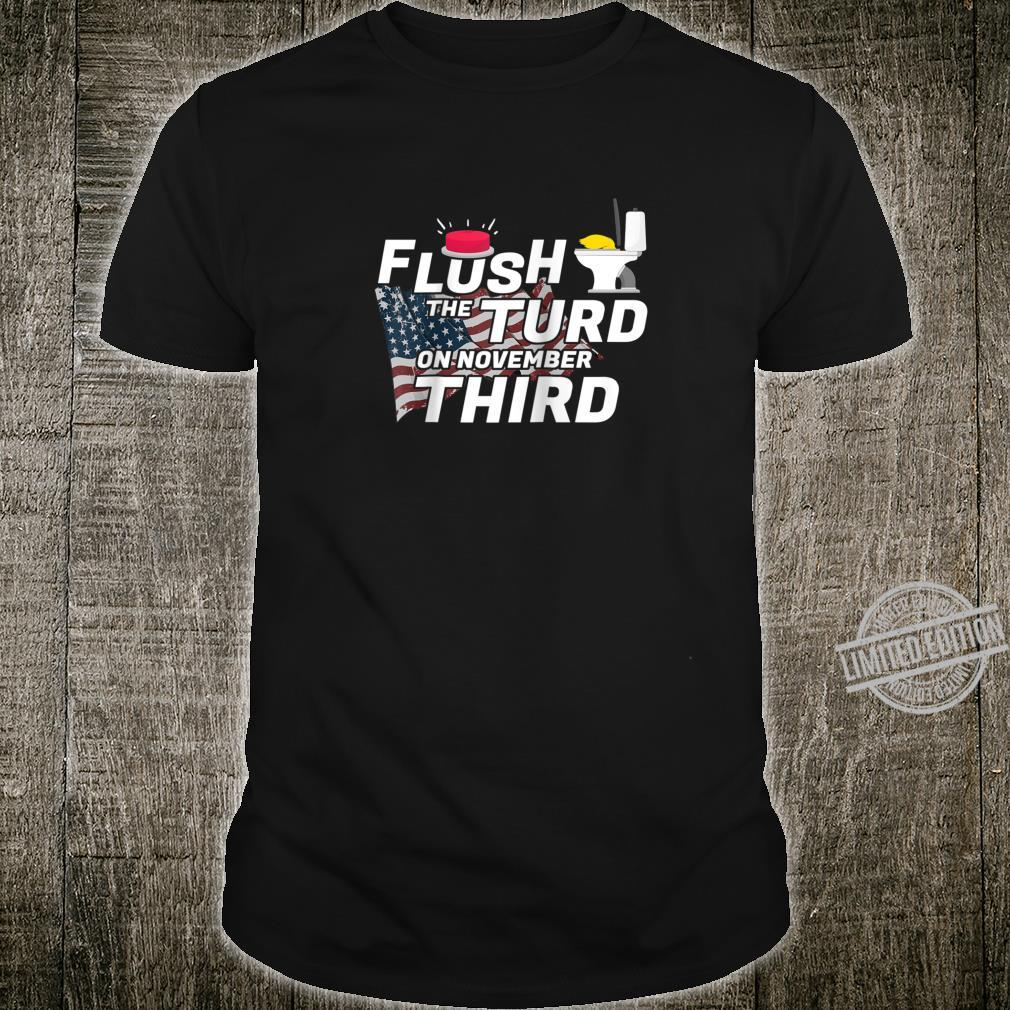 Flush The Turd On November Third 2020 Election Vote Rally Shirt