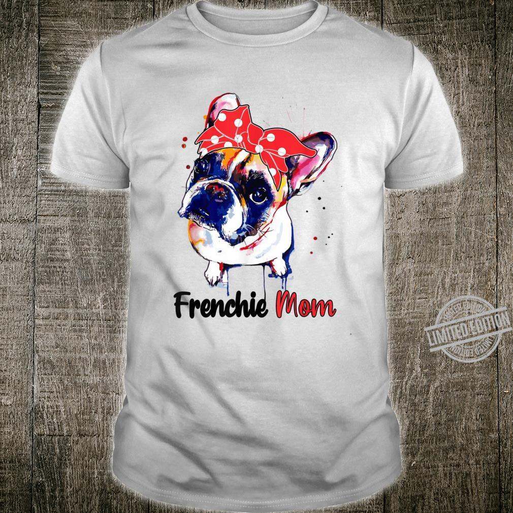 French Bulldog Mom Frenchie Mom Dog Mothers Day Shirt