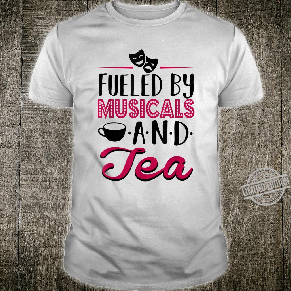 Fueled by Musicals and Tea Theater Rehearsal Shirt