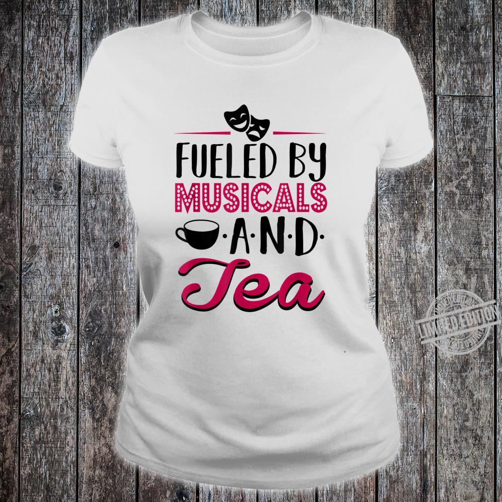 Fueled by Musicals and Tea Theater Rehearsal Shirt ladies tee
