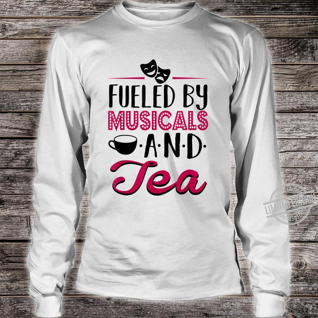 Fueled by Musicals and Tea Theater Rehearsal Shirt long sleeved