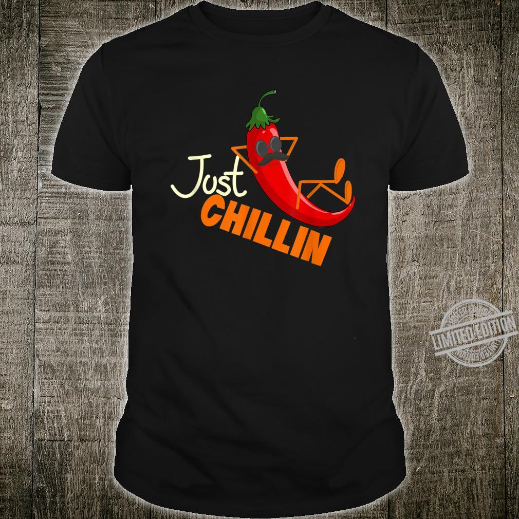 Funny Just Chillin Chili Pepper For Spicy Foods Shirt
