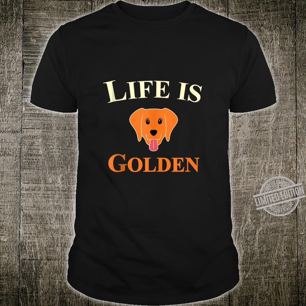 Funny Life is Golden Shirt