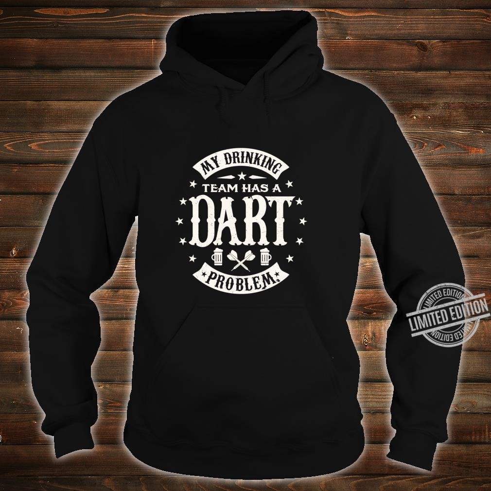 Funny My drinking team has a Dart problem darts Shirt Langarmshirt Shirt hoodie