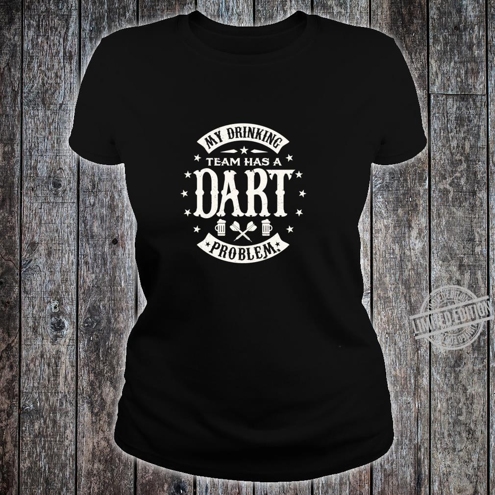 Funny My drinking team has a Dart problem darts Shirt Langarmshirt Shirt ladies tee