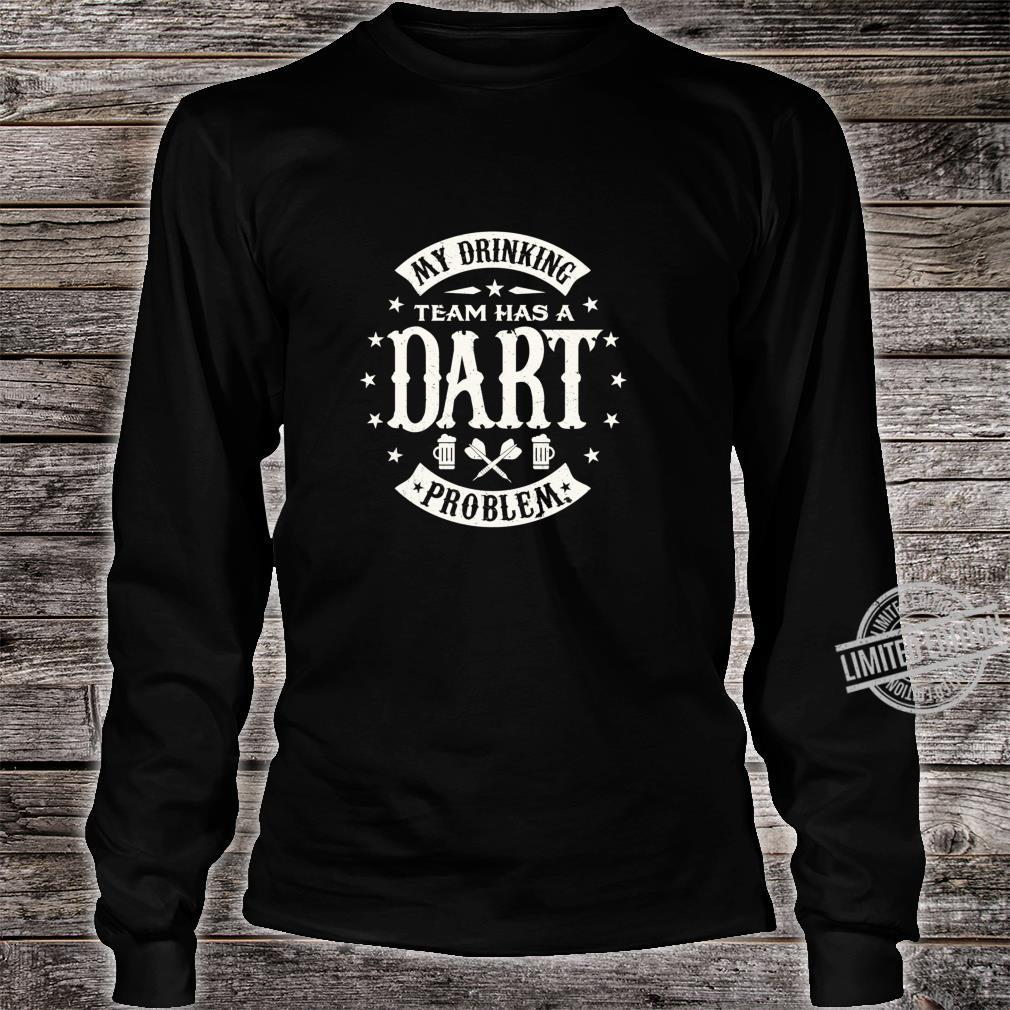 Funny My drinking team has a Dart problem darts Shirt Langarmshirt Shirt long sleeved