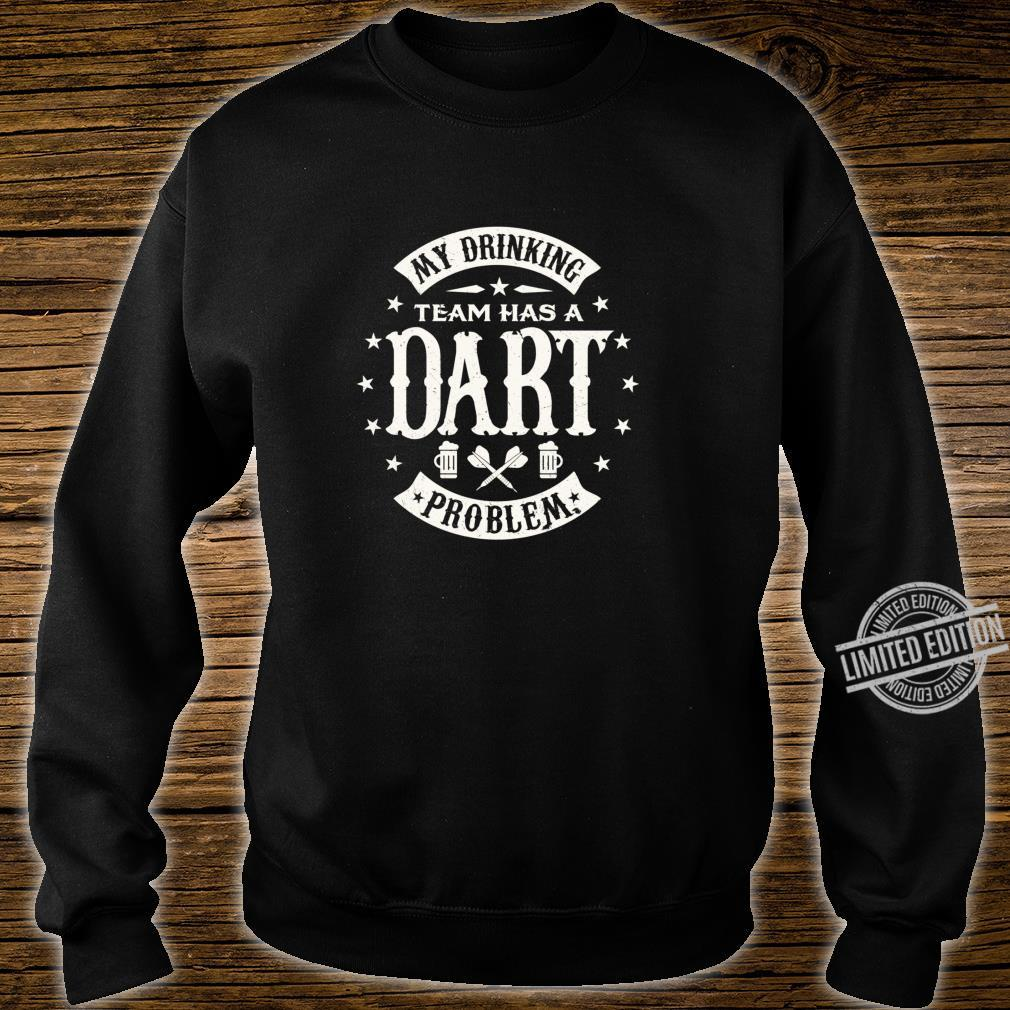 Funny My drinking team has a Dart problem darts Shirt Langarmshirt Shirt sweater
