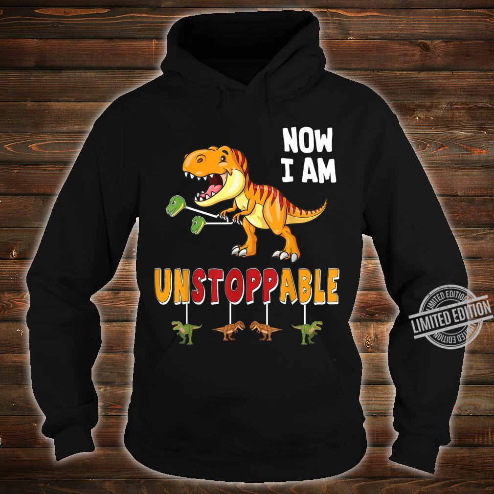 Funny Now I am Unstoppable TRex Dinosaur Shirt hoodie