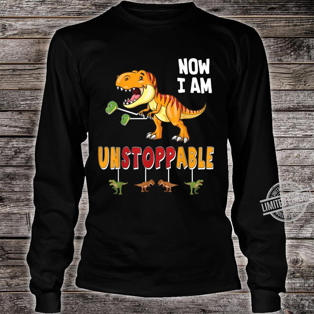 Funny Now I am Unstoppable TRex Dinosaur Shirt long sleeved