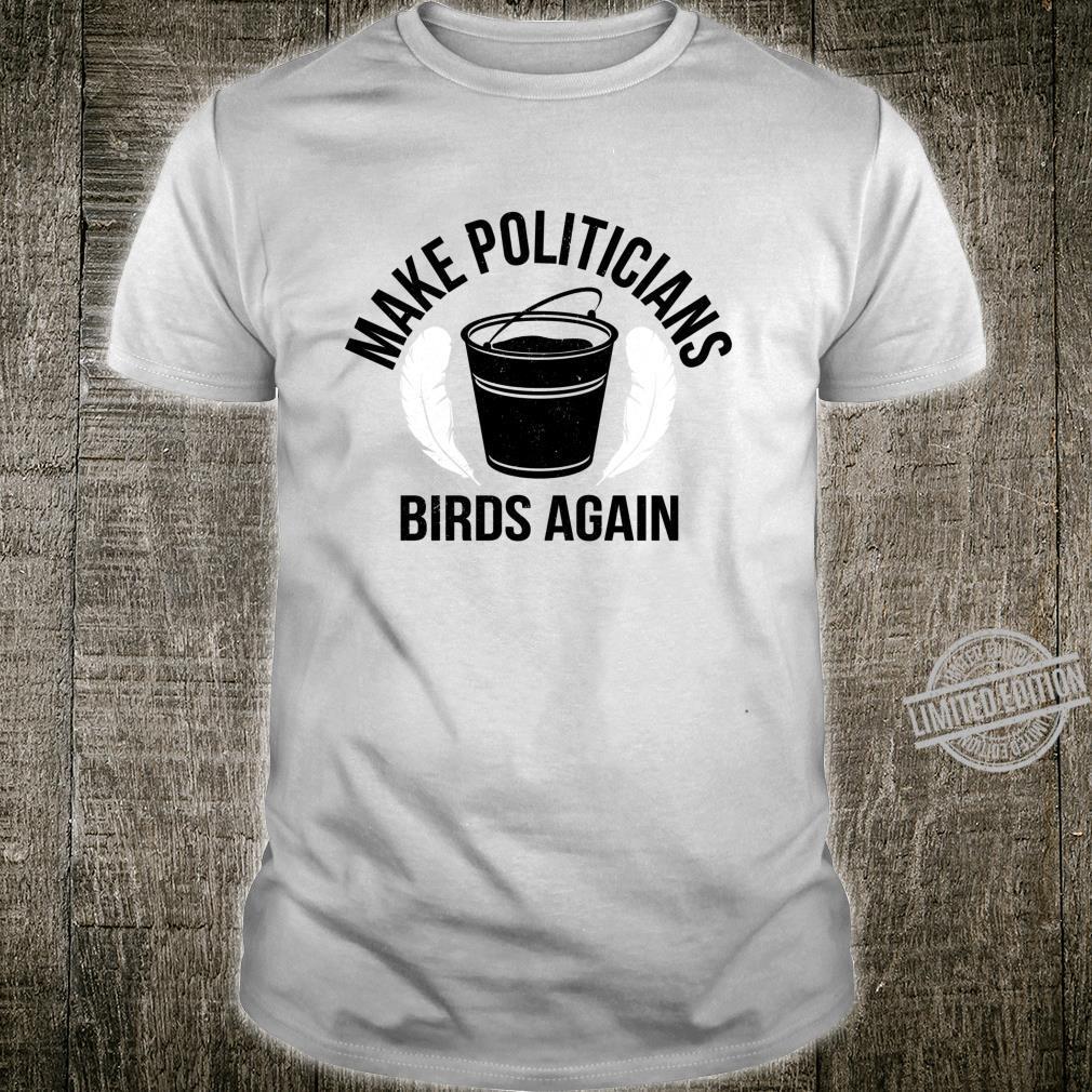 Funny Politicians Birds Again Tar Feather Liberty Taxation Shirt
