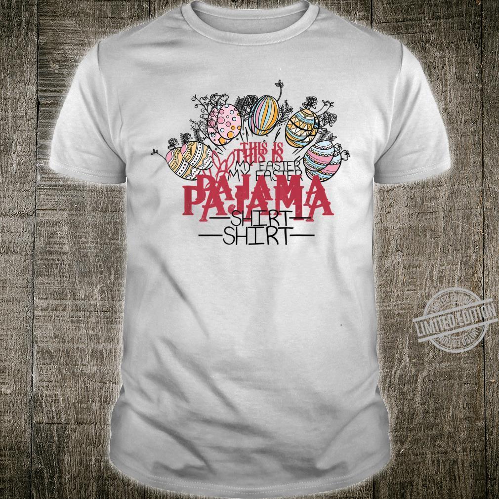 Funny This Is My Easter Panjama Egg Bunny Shirt Shirt