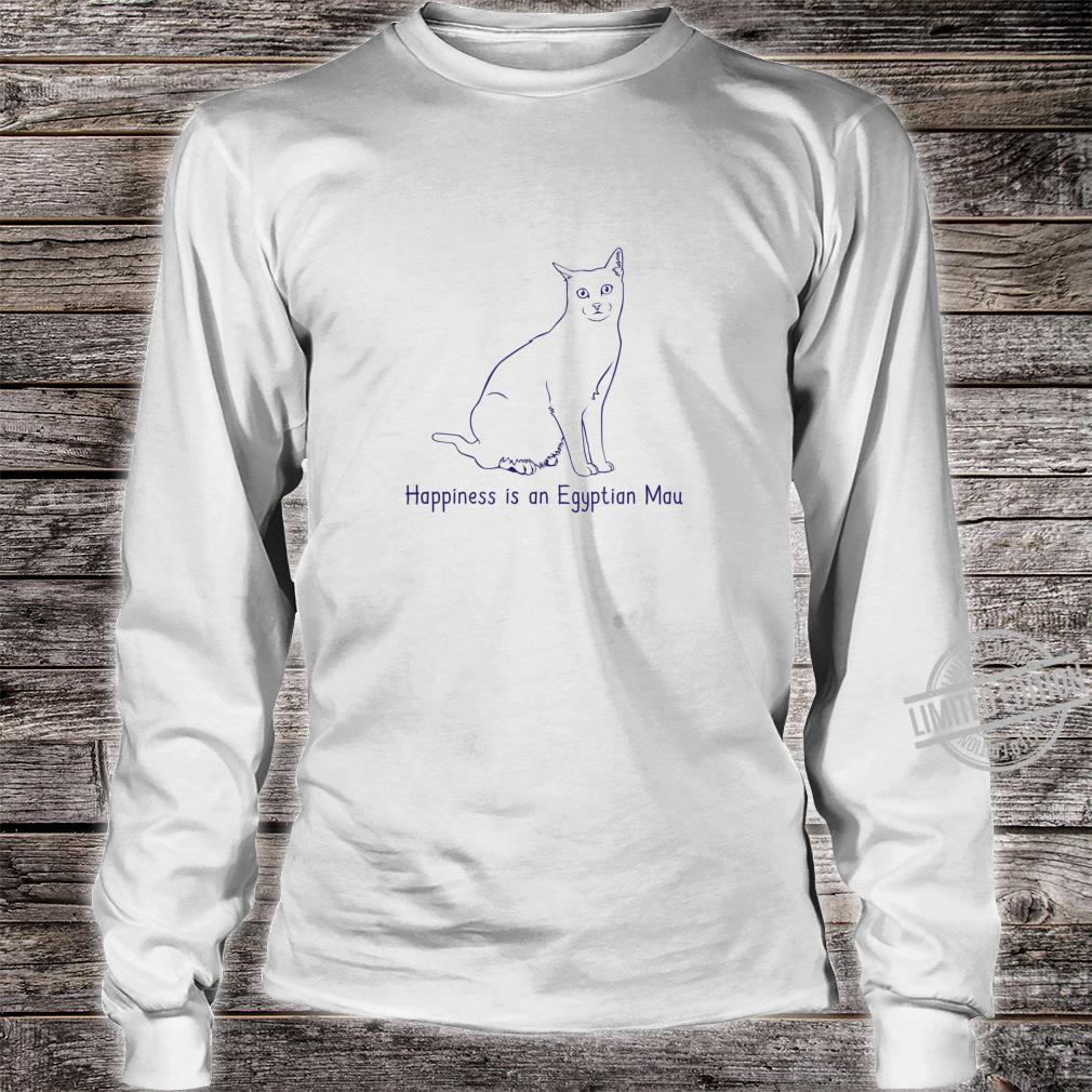 Happiness Is An Egyptian Mau Cat Breed Owner Shirt long sleeved
