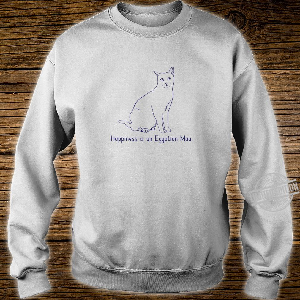 Happiness Is An Egyptian Mau Cat Breed Owner Shirt sweater