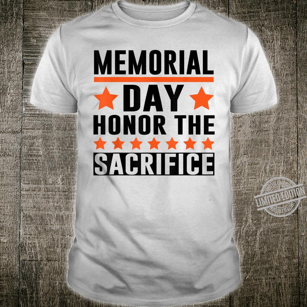 Happy Memorial Days Honor The Sacrifice Shirt