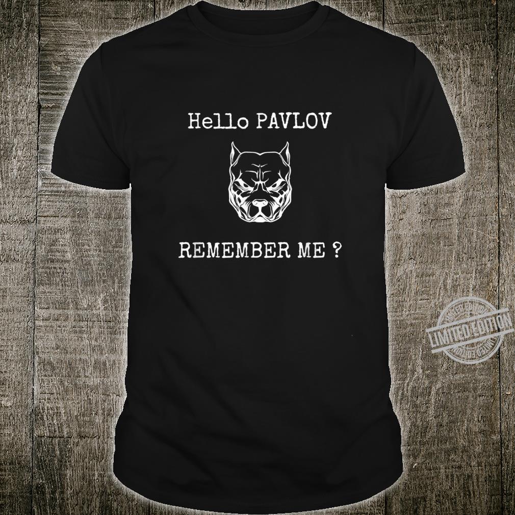 Hello Pavlov remember me Pavlov's dog psychology Shirt