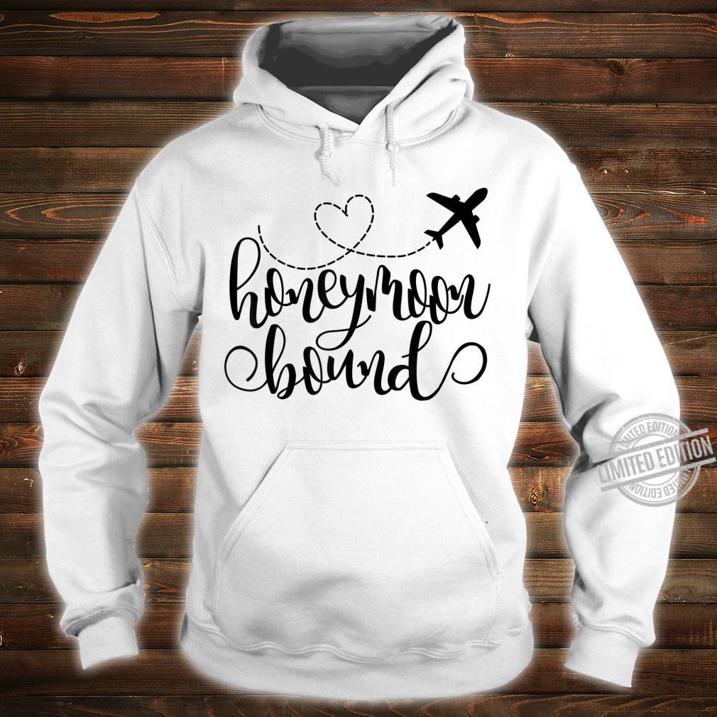 Honeymoon Bound Travel Travelling Travel Vacay Vacation Shirt hoodie