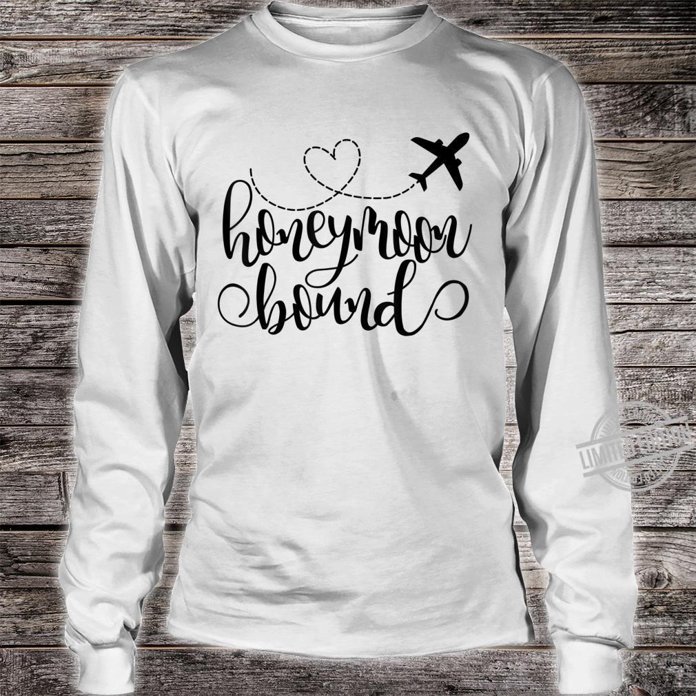 Honeymoon Bound Travel Travelling Travel Vacay Vacation Shirt long sleeved