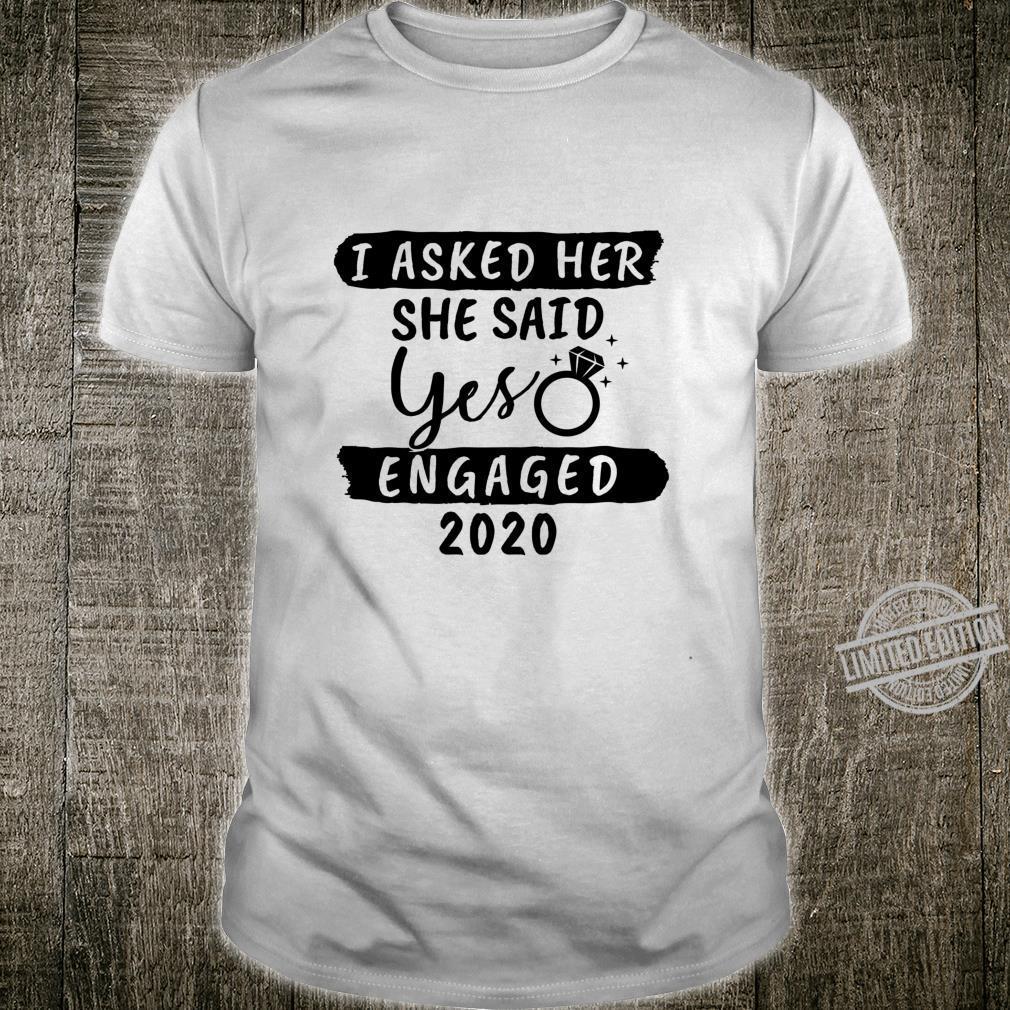 I Asked She Said Yes Engaged 2020 Couple Engagement Shirt