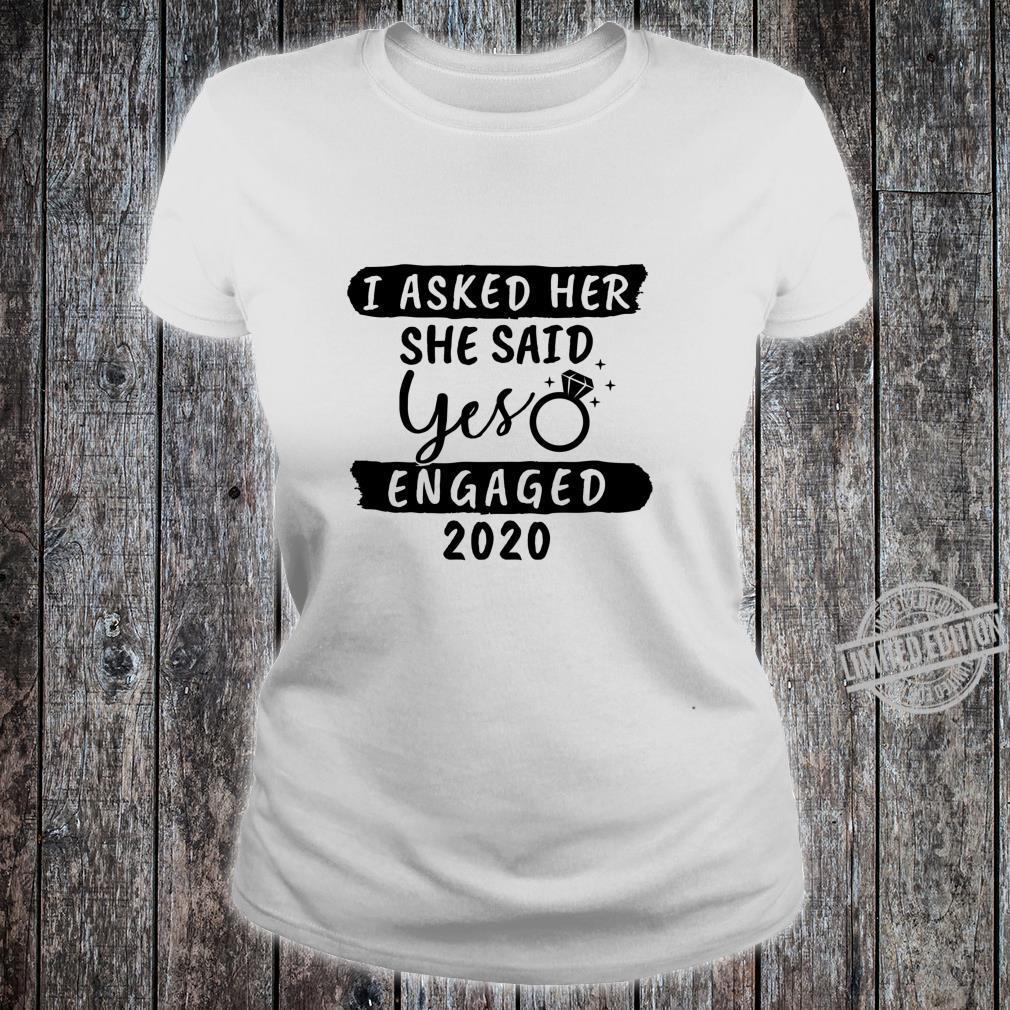 I Asked She Said Yes Engaged 2020 Couple Engagement Shirt ladies tee