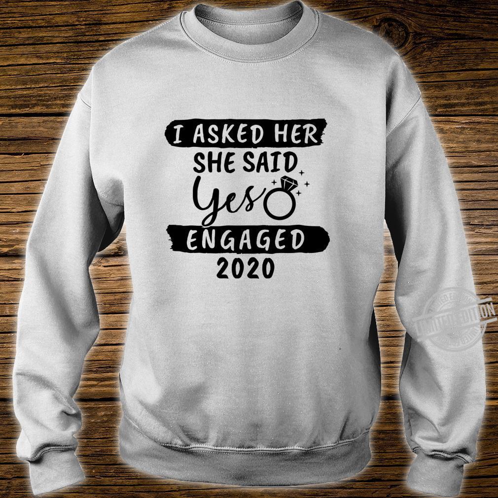 I Asked She Said Yes Engaged 2020 Couple Engagement Shirt sweater