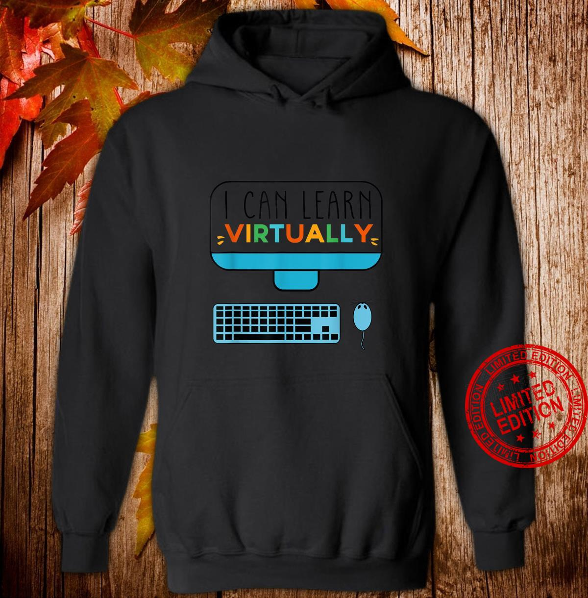 I Can Learn Virtually For Childrens Online Classes Shirt hoodie