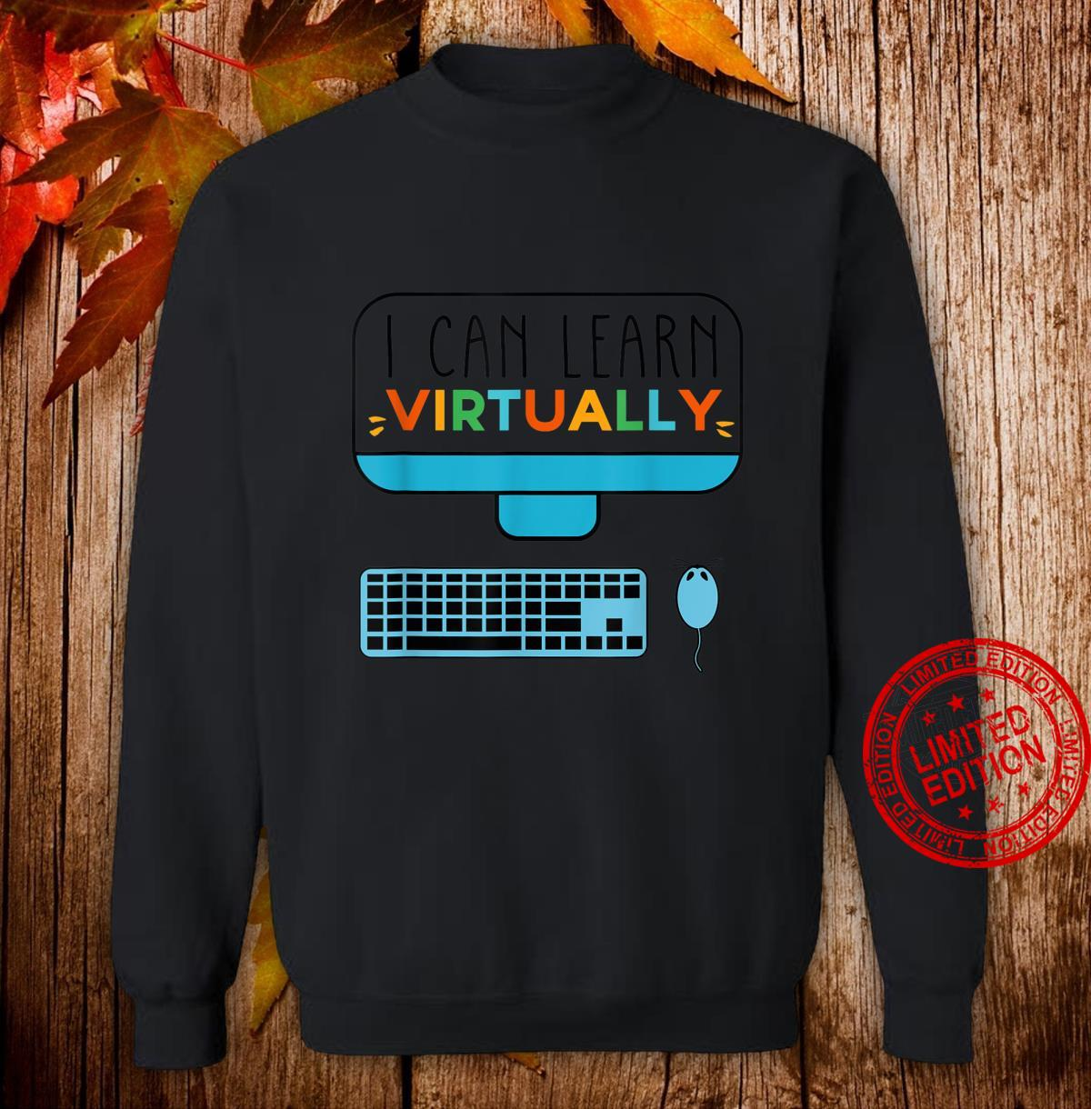 I Can Learn Virtually For Childrens Online Classes Shirt sweater