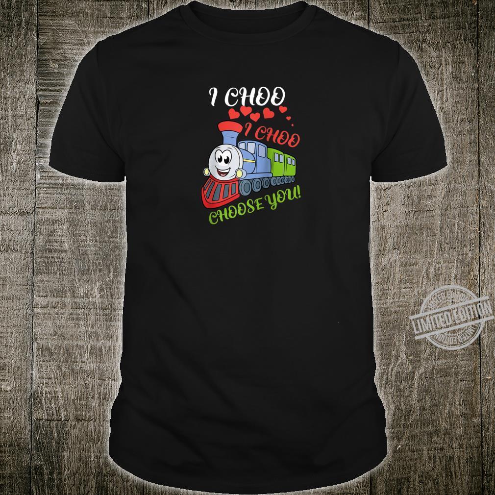 I Choo Choo Choose You Shirt Train Valentines Day Shirt