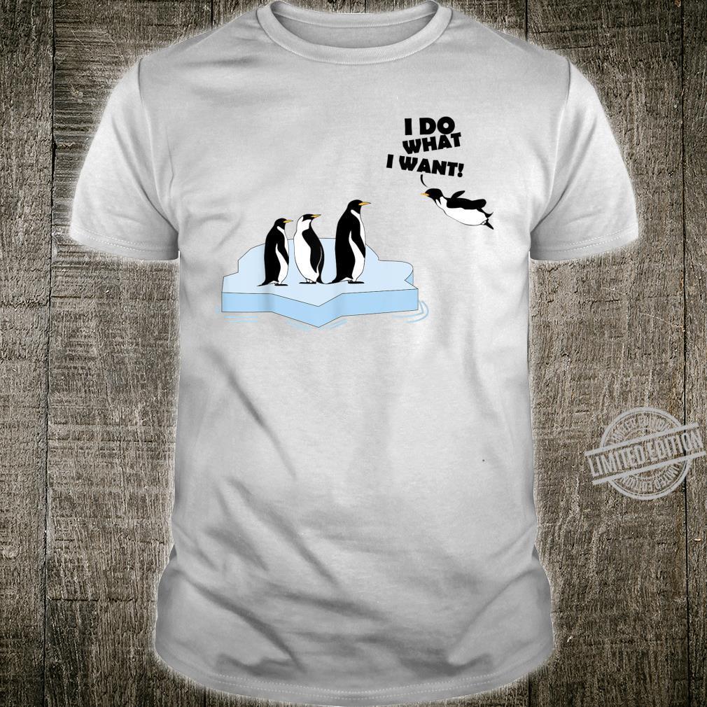 I Do What I Want Cool Penguins Fan Shirt