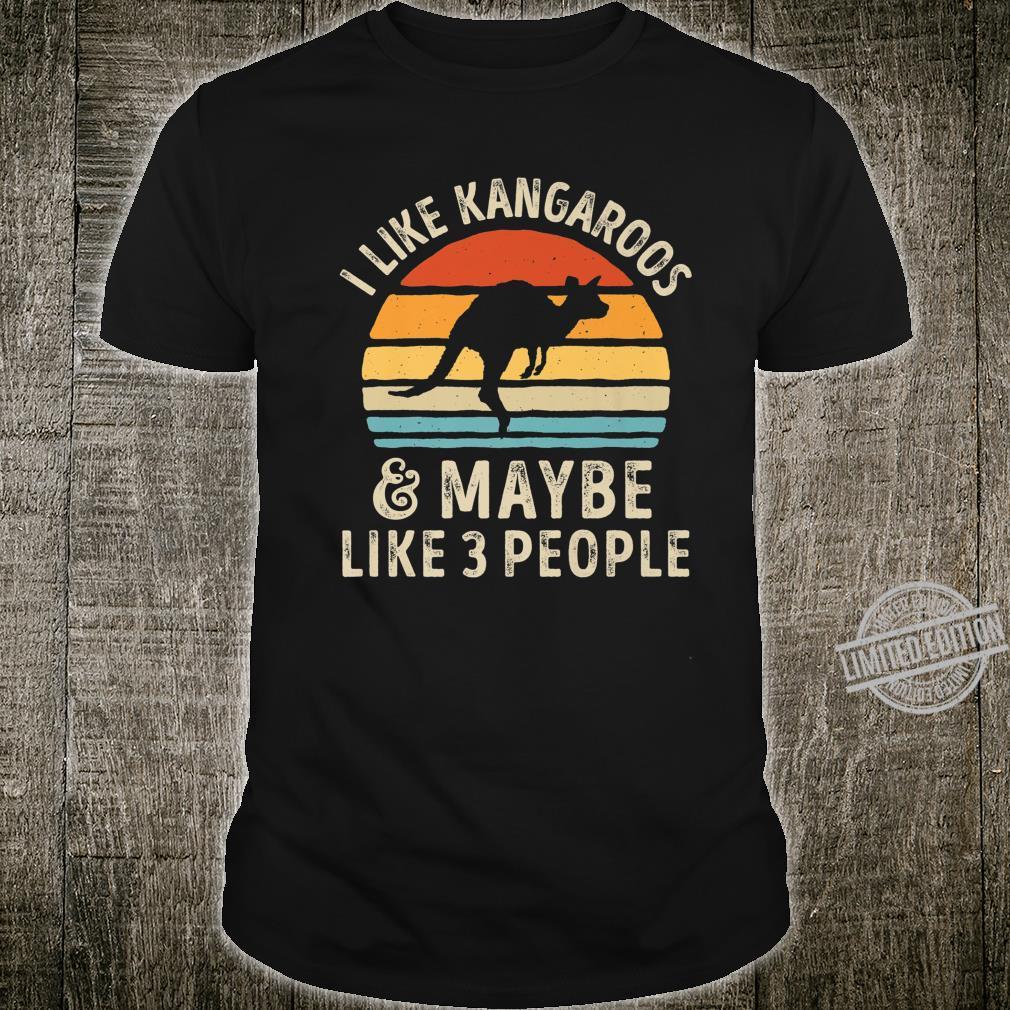 I Like Kangaroos And Maybe Like 3 People Kangaroo Shirt
