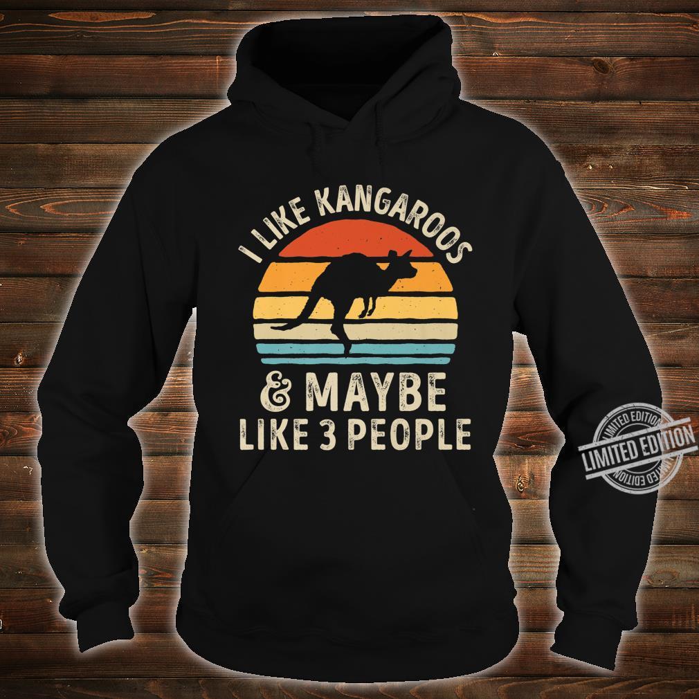 I Like Kangaroos And Maybe Like 3 People Kangaroo Shirt hoodie