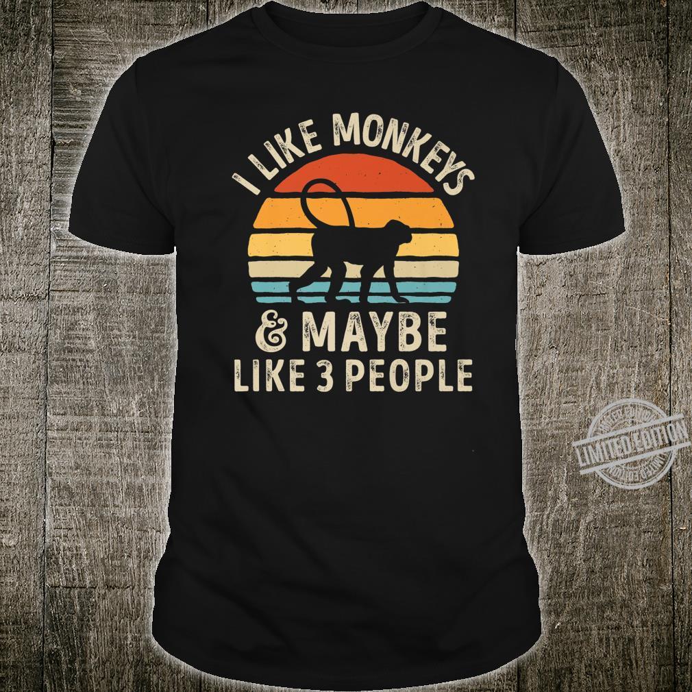 I Like Monkeys And Maybe Like 3 People Monkey Ape Shirt