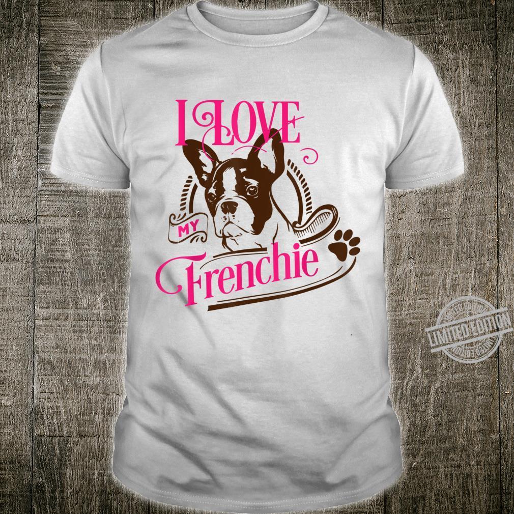 I Love My Frenchie, Pet Dog's Shirt