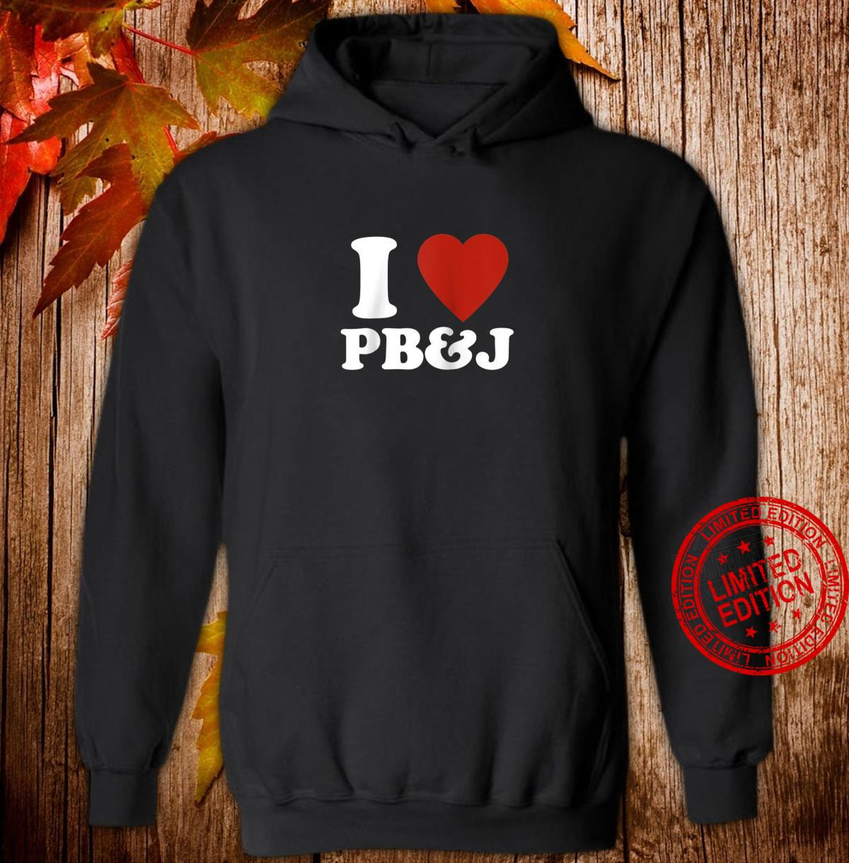 'I Love Peanut Butter and Jelly' Red Heart PB&J Shirt hoodie