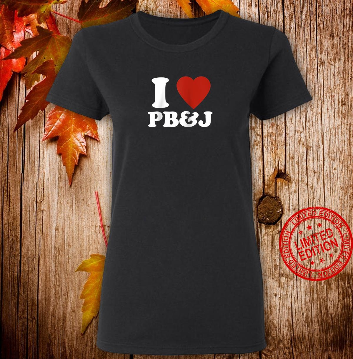 'I Love Peanut Butter and Jelly' Red Heart PB&J Shirt ladies tee