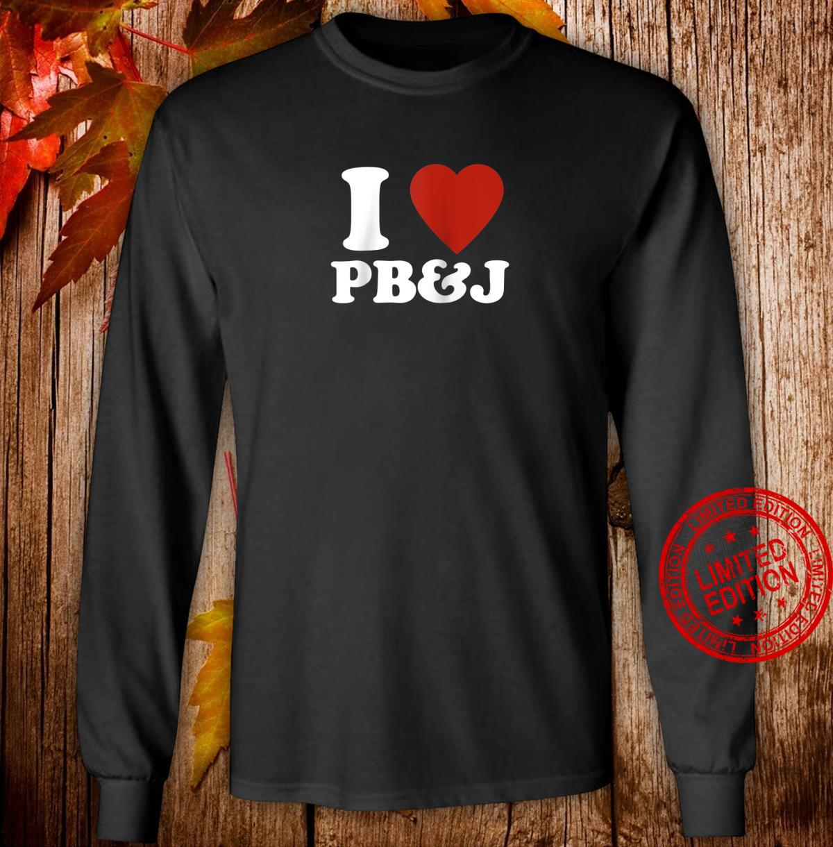 'I Love Peanut Butter and Jelly' Red Heart PB&J Shirt long sleeved