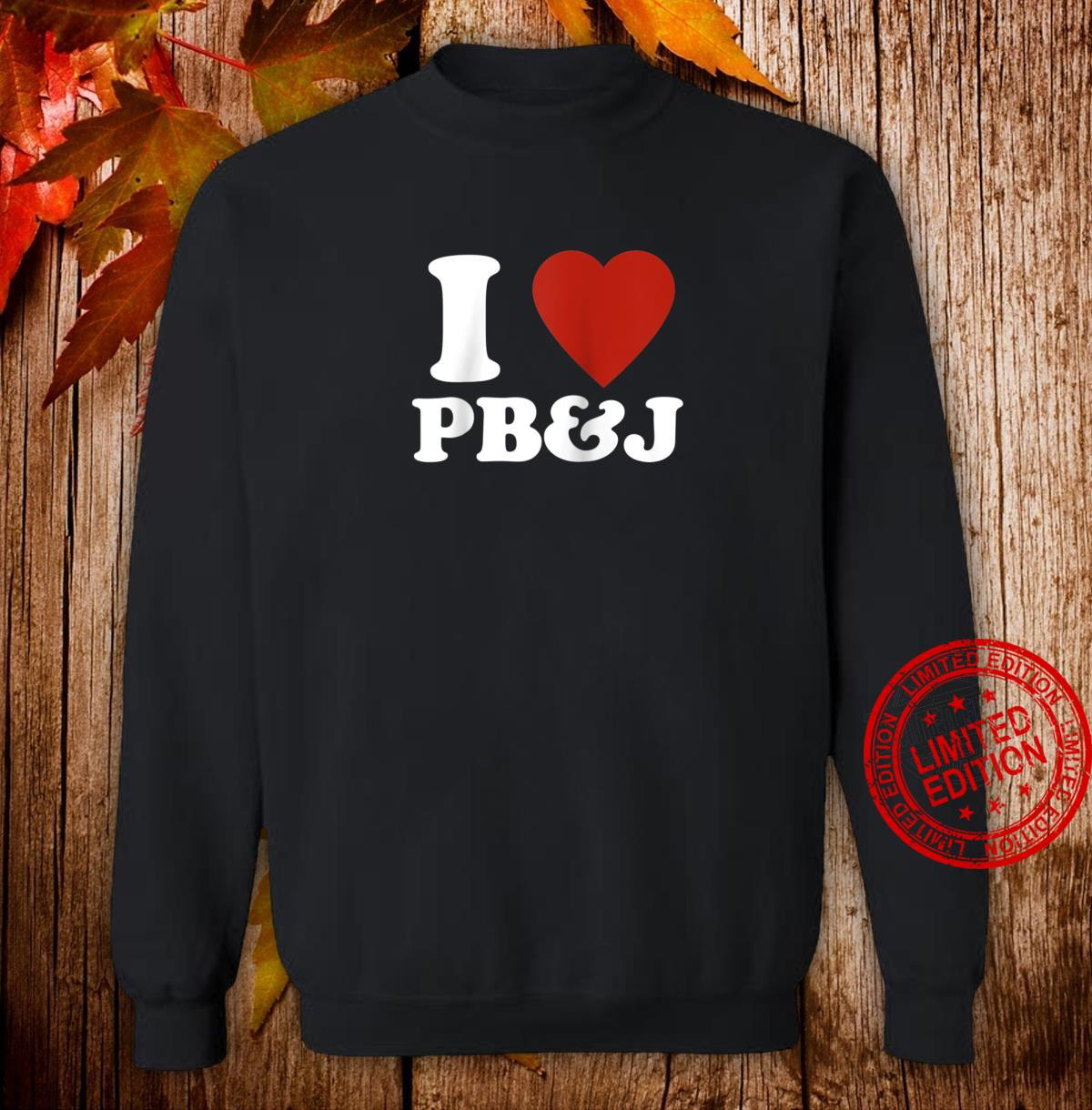 'I Love Peanut Butter and Jelly' Red Heart PB&J Shirt sweater