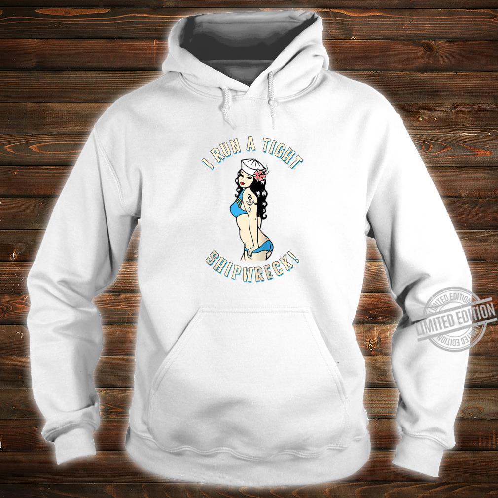 I Run A Tight Shipwreck Sailor Girl Tattoo PinUp Pirate Shirt hoodie