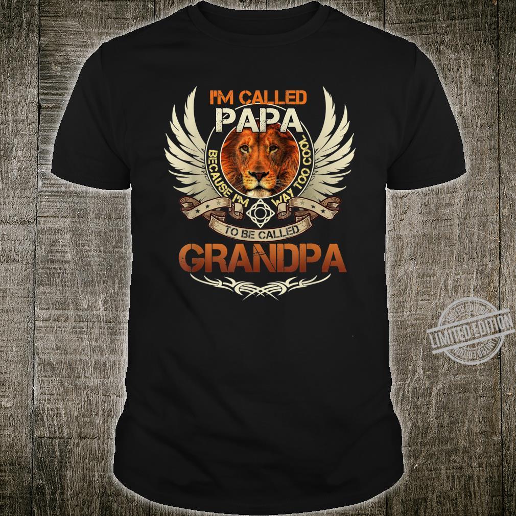 I'm Called Papa ...I'm Way Too Cool To Be Called Grandpa Shirt