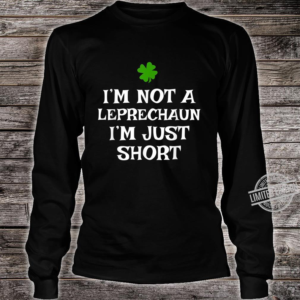 I'm Not A Leprechaun I'm Just Short St. Patrick's Day Shirt long sleeved