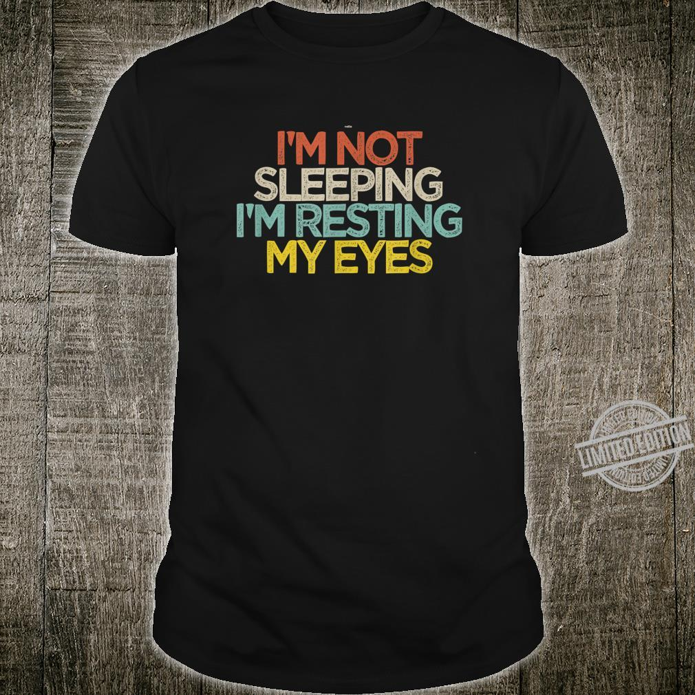 I'm Not Sleeping I'm Resting My Eyes Girls Shirt